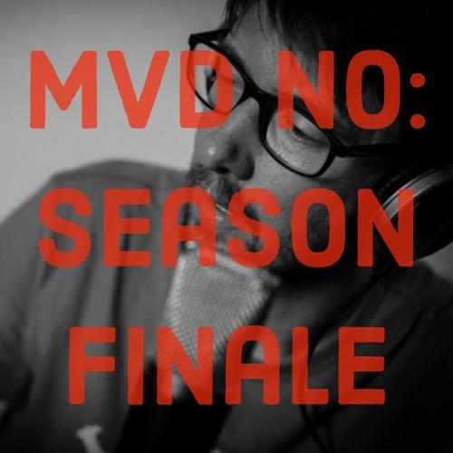 MVD NO - Season III Finale