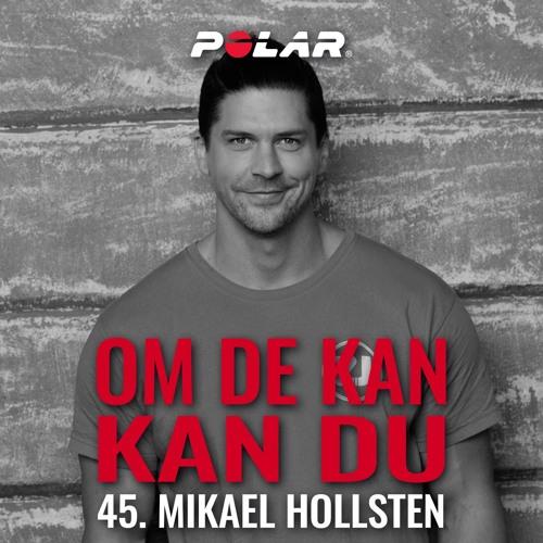 45. Mikael Hollsten