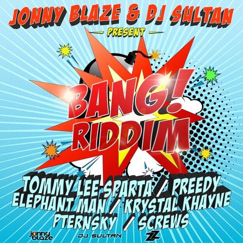 BANG RIDDIM - Elephant Man, Tommy Lee Sparta, Preedy, Pternsky, Krystal Khayne, and Screws