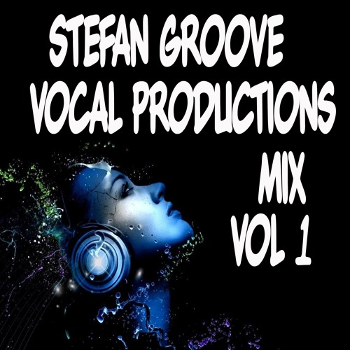 Stefan Groove Vocal Productions Mix