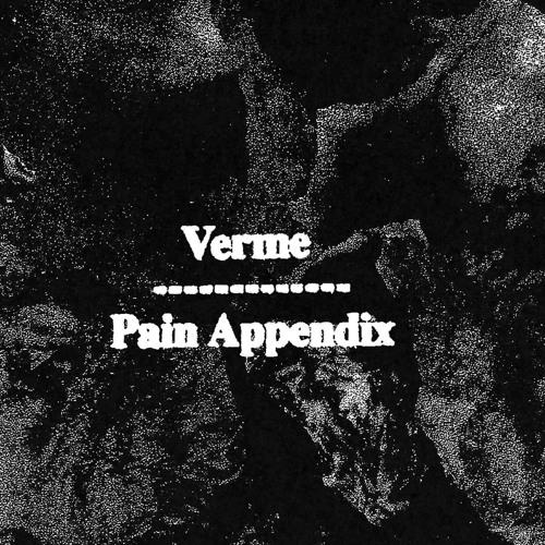 """Verme/Pain Appendix - """"O Brilho da Morte III/Fountain of Infernal Grief"""""""
