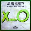 Let Me Hear Ya (Original Mix) [OUT NOW]