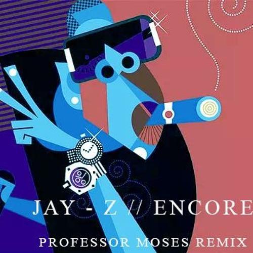 Jay-Z - Encore (Professor Moses Remix) by professormoses
