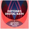 Deftones DIGITAL BATH / Mistaken for Magic Version