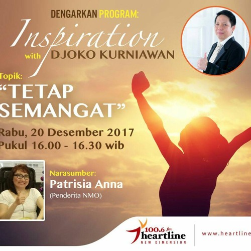 Tetap Semangat - Inspiration with Djoko Kurniawan (20 Desember 2017)
