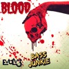 Download EVOLV3 - BLOOD [Bass Junkie Exclusive 002] Mp3
