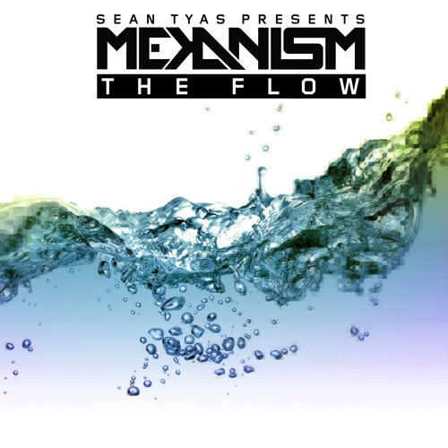 Sean Tyas pres. Mekanism - The Flow [FREE HOLIDAY DOWNLOAD]