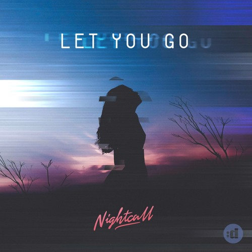 Nightcall - Let You Go