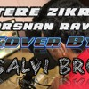Tera Zikr Darshan Raval Cover By Salvi