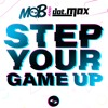 MOB X Dot.MAX - Step your Game Up (Free Download)