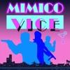 Mimico Vice