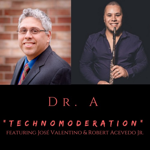 """TechnoModeration"" by Dr. A featuring José Valentino & Robert Acevedo Jr."