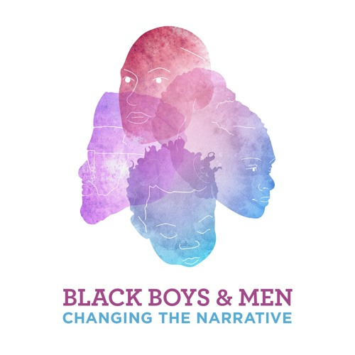 Black Boys and Men: Changing the Narrative Podcast Series