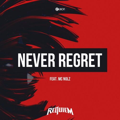 Requiem feat. Nolz - Never Regret