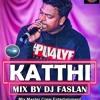 [ Dj Faslan ]-Katthi Mela Katthi-Santesh (Eletro Gana Hits)