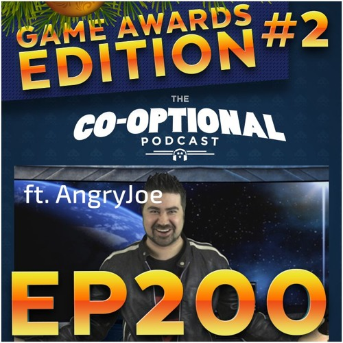 The Co-Optional Podcast Ep. 200 Awards Show #2 ft. AngryJoe [strong language] - December 21st, 2017