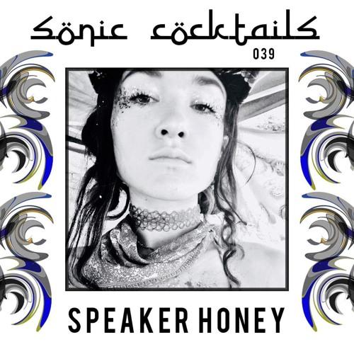 Sonic Cocktails 039 - Speaker Honey