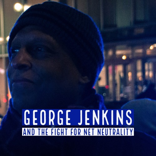 George Jenkins and the fight for net neutrality.