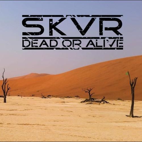 Skeavver - dead or alive