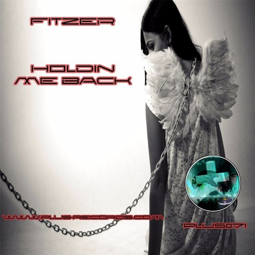 PLUS071 - Fitzer - Holdin Me Back *OUT NOW*