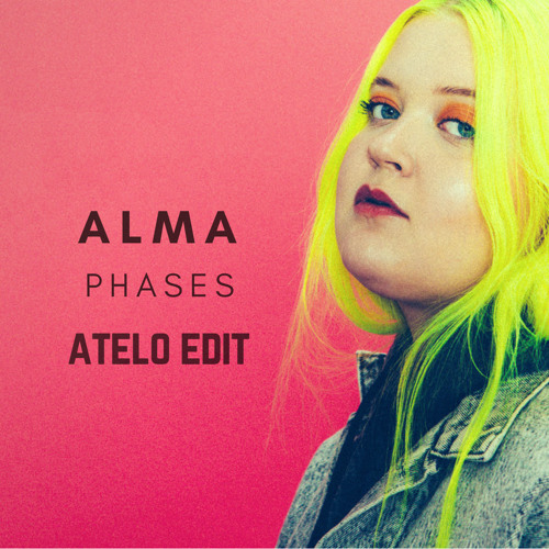 Alma - Phases (Atelo Edit)