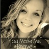 You Make Me Brave-Haley Vradenburgh