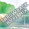 Trap Throwback Hype Mix