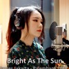 Bright As The Sun ( Asian Games 2018 Official Son) cover by  j.fla