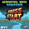 MDK - Press Start (Original & VIP Mix Mashup) (Geometry Dash SubZero)