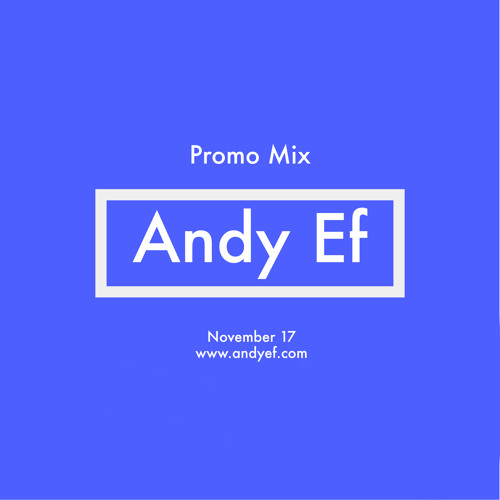 Andy Ef - Promo Mix (November 17)