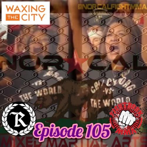 Episode 105: @norcalfightmma Podcast Featuring Rina Parsegian (@foxwithya) & Mery Jones (@80mercy)