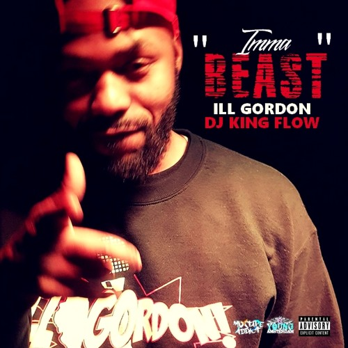 "ILL Gordon - ""Imma Beast"" (Free Download)"