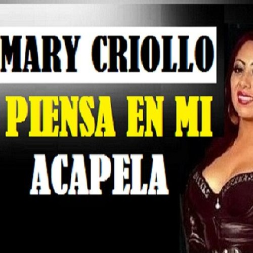 ACAPELA Piensa En Mi - MARY CRIOLLO dj.karaway