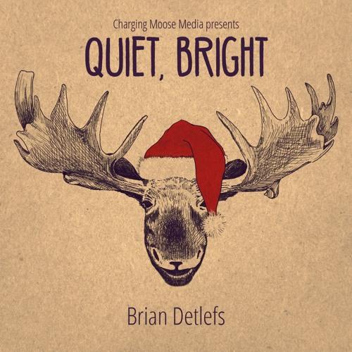 Quiet, Bright - Brian Detlefs
