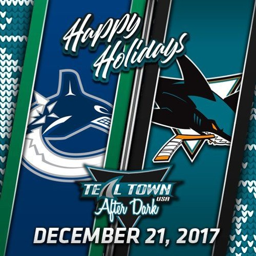 Teal Town USA After Dark (Postgame) - Sharks vs Canucks - 12-21-2017