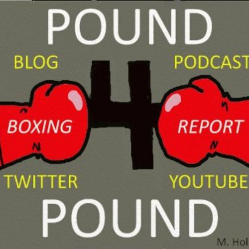 Pound 4 Pound Boxing Report #193 - 2017 Year End Boxing Recap