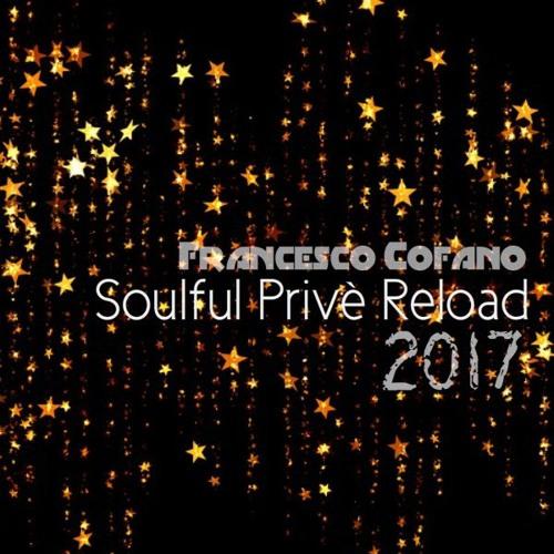 Francesco Cofano - Soulful Prive' Reload 2017