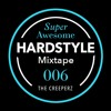 SUPER AWESOME HARDSTYLE MIXTAPE #006