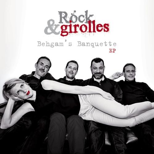 Rock & Girolles - Behgam's Banquette EP