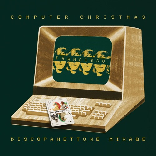 Computer Christmas - Discopanettone Mixage 2017 by Francisco