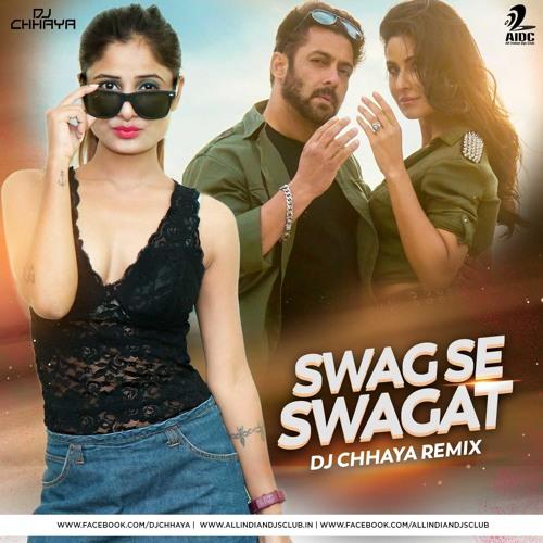 Swag Se Swagat - DJ Chhaya Remix