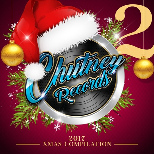 Xmas Compilation 2017 Free Download By Chutney Records On Soundcloud Hear The World S Sounds