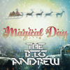 The BIG Andrew - Magical Day (Christmas Song) [Original Mix]