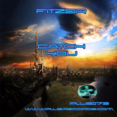 PLUS073 - Fitzer - Catch You *OUT NOW*