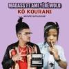 KÔ KOURANI - MAGASS Ft. AMI YÈRÈWOLO mp3