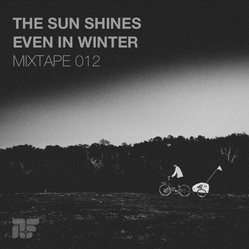 Mixtape 012 - The Sun Shines Even In Winter (mixed by Alific)