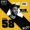 Episode 58 With Matt (Manager/A&R Dreamville)