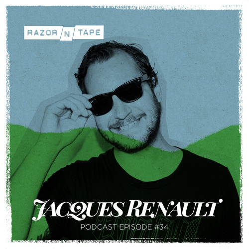 Razor-N-Tape Podcast - Episode #34: Jacques Renault