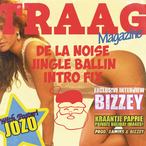 Bizzey - Traag (De La Noise Jingle Ballin Intro Fix)[FREE DL]