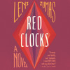 RED CLOCKS by Leni Zumas Read by Karissa Vacker and Erin Bennett - Audiobook excerpt.mp3